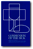 Communion of the Sick - Revised, Ritual and Pastoral Notes for Lay Ministers