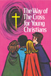 Way of the Cross for Young Christians (Quantity Discount $1.42)