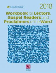 Workbook for Lectors, Gospel Readers, and Proclaimers of the Word® 2018 Canada