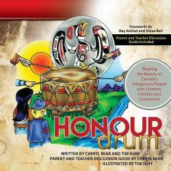 The Honour Drum: Sharing the Beauty of Canada\'s Indigenous People