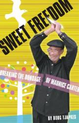 Sweet Freedom: Breaking the Bondage of Maurice Carter