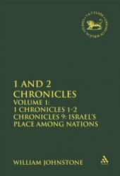 1 and 2 Chronicles: Volume 1: 1 Chronicles 1-2 Chronicles 9: Israel\'s Place Among Nations