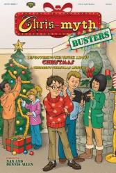 Chris-Myth Busters; Discovering the Truth about Christmas