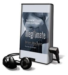 Illegitimate: How a Loving God Rescued a Son of Polygamy [With Earbuds]