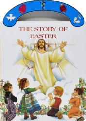The Story of Easter: St. Joseph Carry-Me-Along Board Book