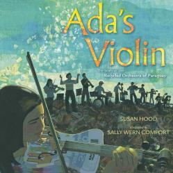 Ada\'s Violin: The Story of the Recycled Orchestra of Paraguay