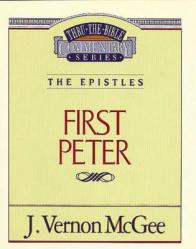 Thru the Bible Vol. 54: The Epistles (1 Peter)
