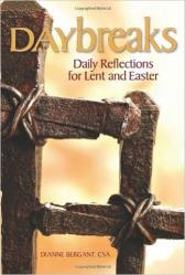 Daybreaks: Daily Reflections for Lent and Easter (Dianne Bergant)