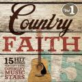 Country Faith; 15 Songs of Faith from Today's Leading Country Music Stars