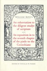 An Exhortation to the Diligent Studye of Scripture and an Exposition in to the Seventh Chaptre of the Pistle to the Corinthians