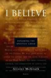 """I Believe\"": Exploring the Apostles\' Creed"