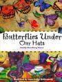 Butterflies Under Our Hats