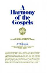 A Harmony of the Gospels: Based on the Broadus Harmony in the Revised Version