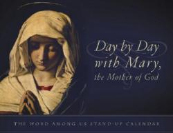 Day by Day with Mary, the Mother of God: The Word Among Us Stand-Up Calendar
