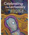 Celebrating the Lectionary YEAR C Preschool & Kindergarten Lectionary-Based with REPRODUCIBLES