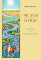 I Believe in God: A Reflection on the Apostles\' Creed