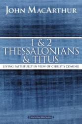 1 and 2 Thessalonians and Titus: Living Faithfully in View of Christ\'s Coming