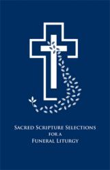 Funeral Resource - Sacred Scripture Selections for a Funeral Liturgy