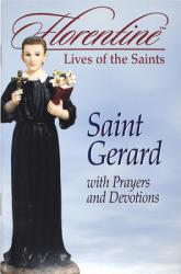 Saint Gerard with Prayers and Devotions: Florentine Lives