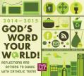 God's Word, Your World! 2014-2015: Reflections and Actions to Share with Catholic Teens