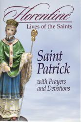 Saint Patrick with Prayers and Devotions: Florentine Lives