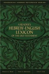 A Reader\'s Hebrew-English Lexicon of the Old Testament