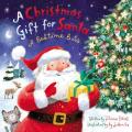 A Christmas Gift for Santa: A Bedtime Book
