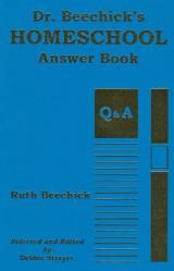 Dr. Beechick\'s Homeschool Answer Book