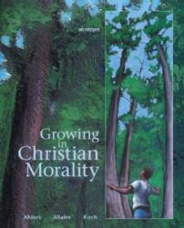 Growing in Christian Morality:  Student Text