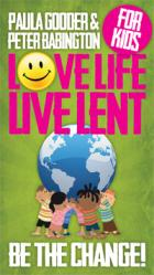 Love Life Live Lent for Kids, Be the Change!