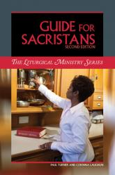 Guide for Sacristans, Second Edition \'The Liturgical Ministry Series\'