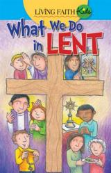 Living Faith Kids: What We Do In Lent 10/pkg