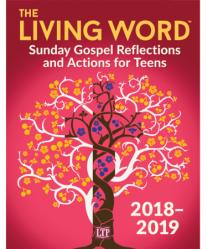 The Living Word 2018-2019: Sunday Gospel Reflections and Activities for Teens (QTY Discount $32.95)