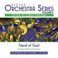 Friend of God DVD Track (Visual, Not a Split Track) (Benson Orchestra Series V5)